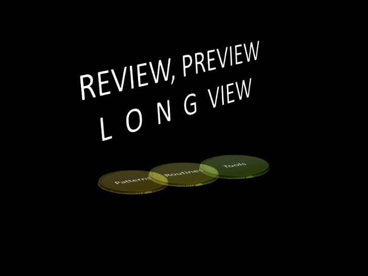 REVIEW, PREVIEWL  O  N  G  VIEW<br />
