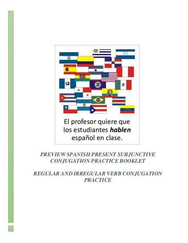 El profesor quiere que los estudiantes hablen español en clase. PREVIEW SPANISH PRESENT SUBJUNCTIVE CONJUGATION PRACTICE B...