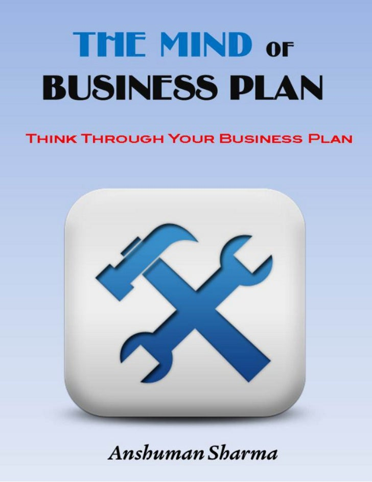 The Mind of Business Plan  Think Through your Business Plan             Anshuman Sharma