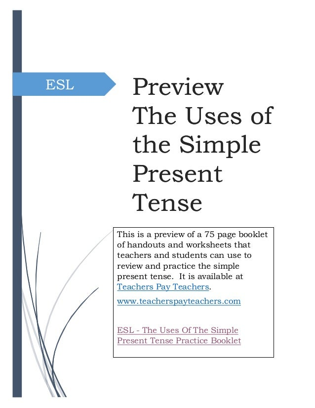 ESL Preview The Uses of the Simple Present Tense Preview The Uses of the Simple Present Tense This is a preview of a 75 pa...