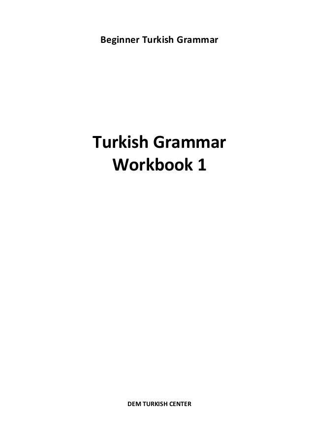 Beginner Turkish Grammar Turkish Grammar Workbook 1 DEM TURKISH CENTER