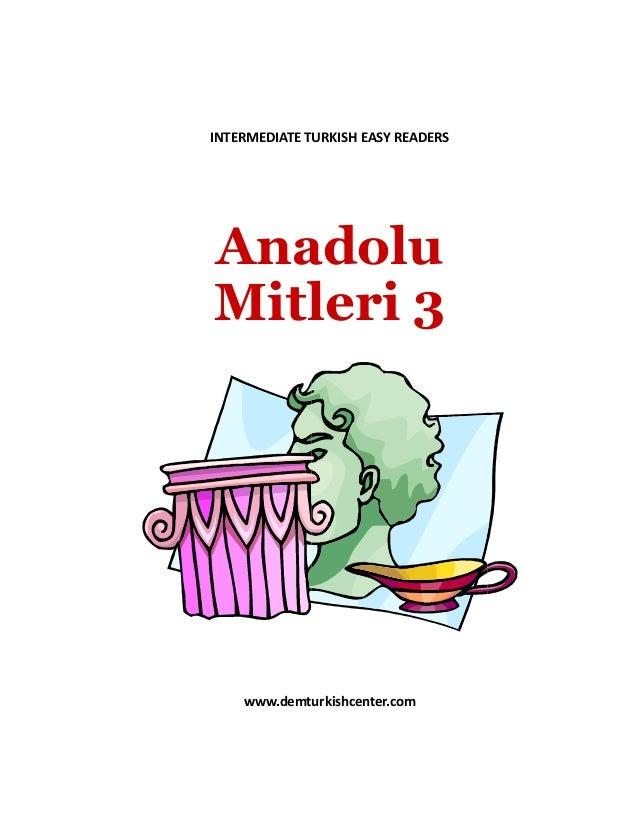 INTERMEDIATE TURKISH EASY READERS Anadolu Mitleri 3 www.demturkishcenter.com
