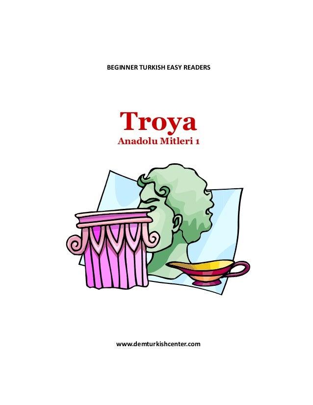 BEGINNER TURKISH EASY READERS Troya Anadolu Mitleri 1 www.demturkishcenter.com