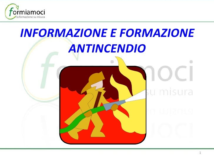 INFORMAZIONE E FORMAZIONE ANTINCENDIO