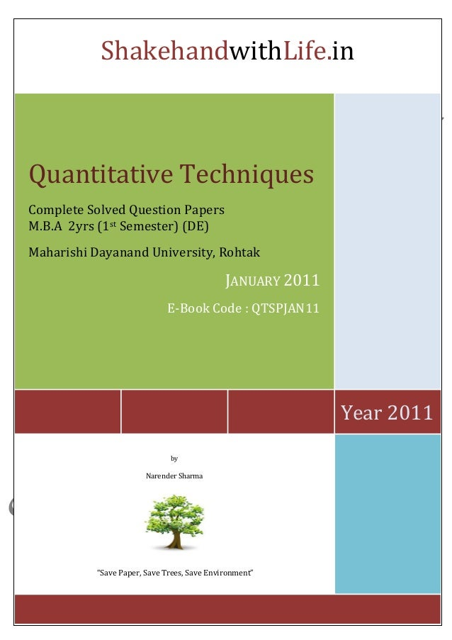 ShakehandwithLife.in  Year 2011  Quantitative Techniques  Complete Solved Question Papers  M.B.A 2yrs (1st Semester) (DE) ...