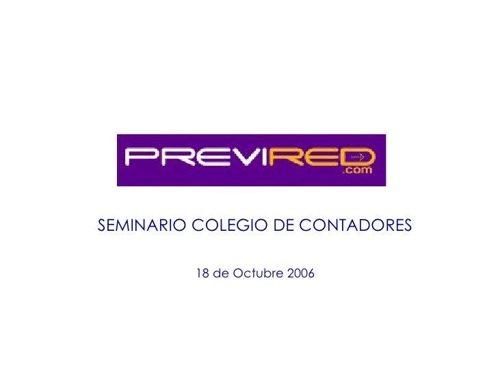 SEMINARIO COLEGIO DE CONTADORES 18 de Octubre 2006