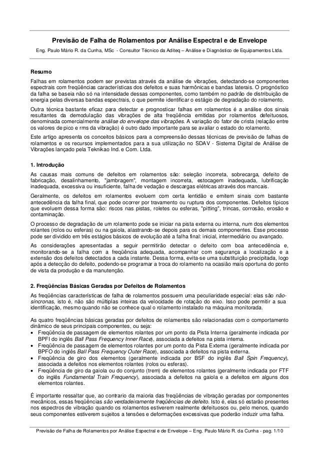 Previsão de Falha de Rolamentos por Análise Espectral e de Envelope – Eng. Paulo Mário R. da Cunha - pag. 1/10  Previsão d...