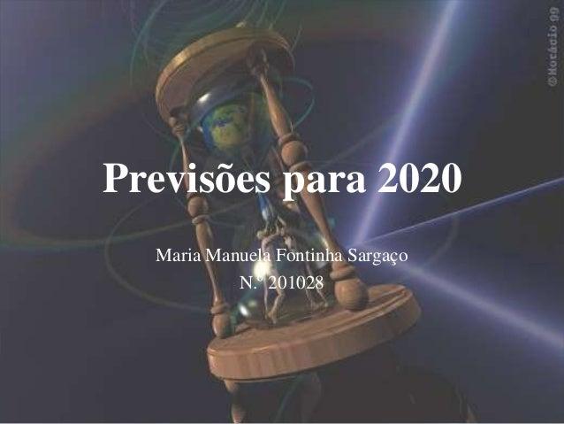 Previsões para 2020 Maria Manuela Fontinha Sargaço N.º 201028