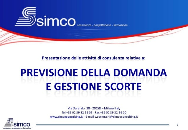 1 Via Durando, 38 - 20158 – Milano Italy Tel +39 02 39 32 56 05 - Fax +39 02 39 32 56 00 www.simcoconsulting.it - E-mail c...