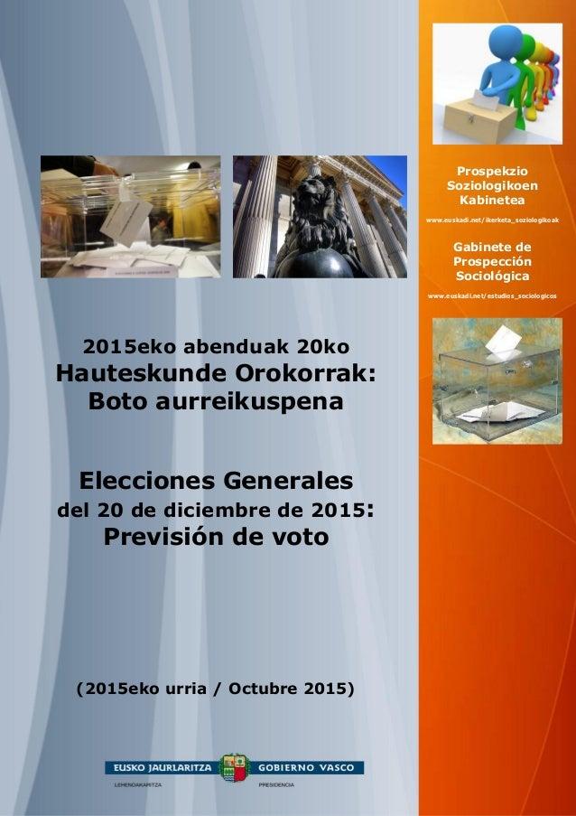 2015eko abenduak 20ko Hauteskunde Orokorrak: Boto aurreikuspena Elecciones Generales del 20 de diciembre de 2015: Previsió...