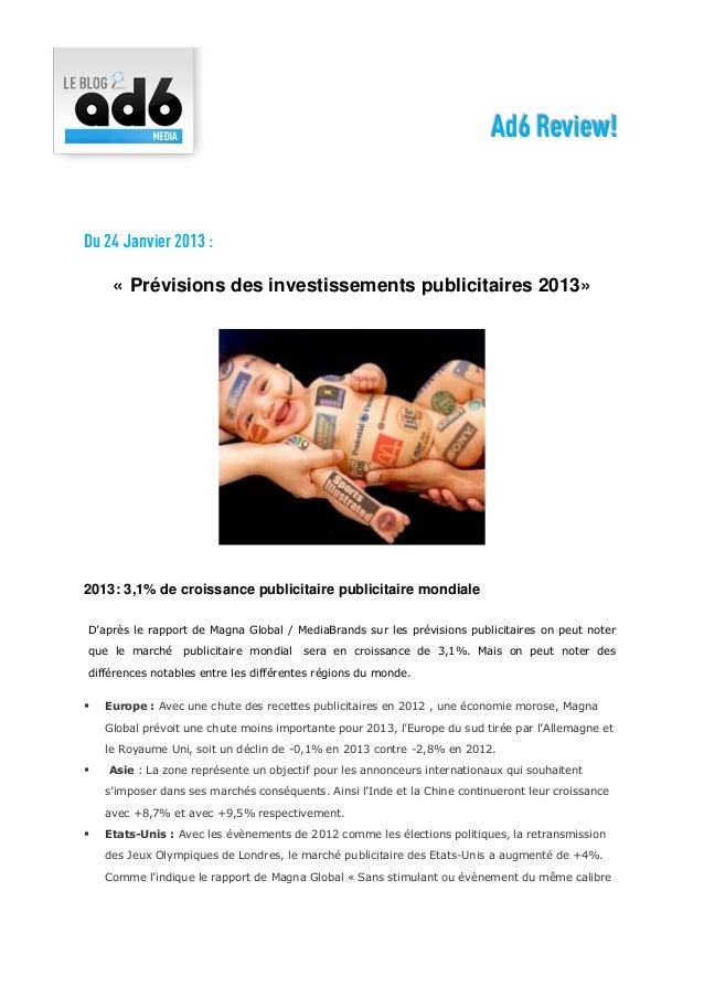Ad6 Review!Du 24 Janvier 2013 :     « Prévisions des investissements publicitaires 2013»2013: 3,1% de croissance publicita...