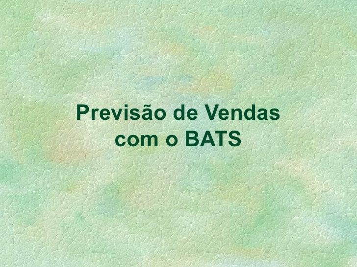 Previsão de Vendas com o BATS