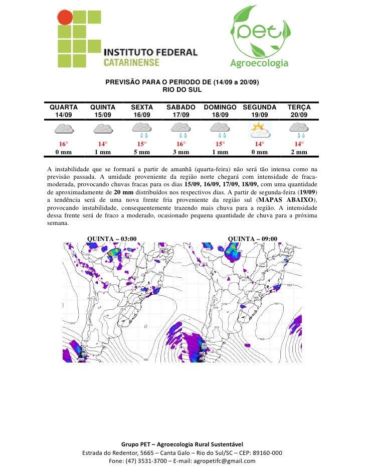 PREVISÃO PARA O PERIODO DE (14/09 a 20/09)                                  RIO DO SULQUARTA         QUINTA        SEXTA  ...