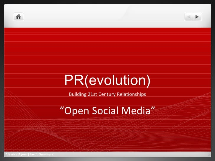 "PR(evolution) Building 21st Century Relationships "" Open Social Media"" ®Jessica Ayers 