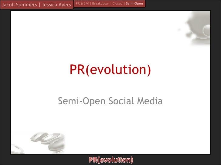 PR(evolution) Semi-Open Social Media