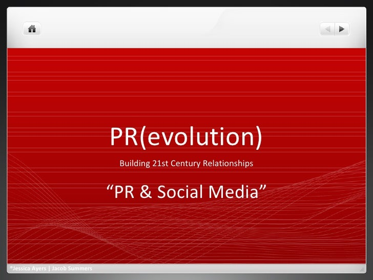 "PR(evolution) Building 21st Century Relationships "" PR & Social Media"" ®Jessica Ayers 