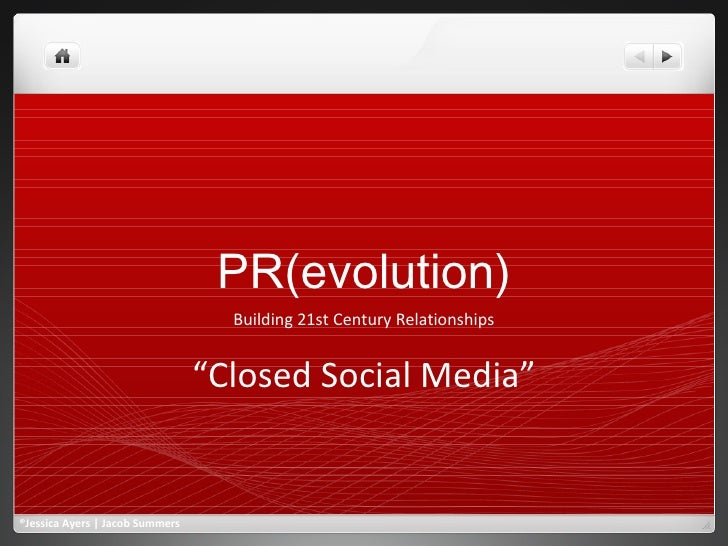 "PR(evolution) Building 21st Century Relationships "" Closed Social Media"" ®Jessica Ayers 