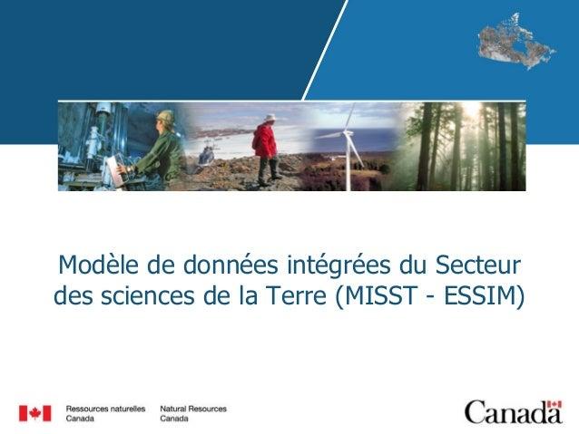 Modèle de données intégrées du Secteur des sciences de la Terre (MISST - ESSIM)