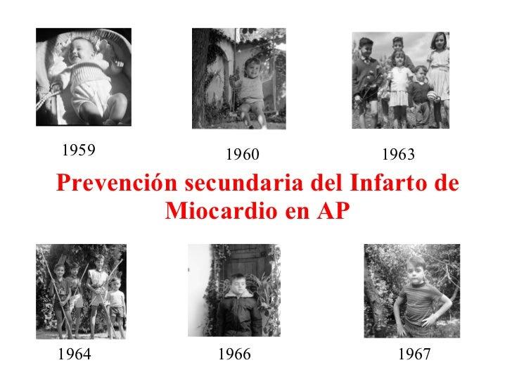 Prevención secundaria del Infarto de Miocardio en AP 1959 1960 1963 1964 1966 1967
