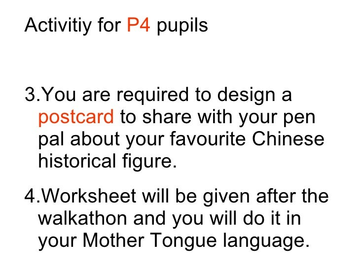 <ul><li>Activitiy for  P4  pupils </li></ul><ul><li>You are required to design a  postcard  to share with your pen pal abo...
