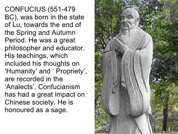 CONFUCIUS (551-479 BC), was born in the state of Lu, towards the end of the Spring and Autumn Period. He was a great philo...