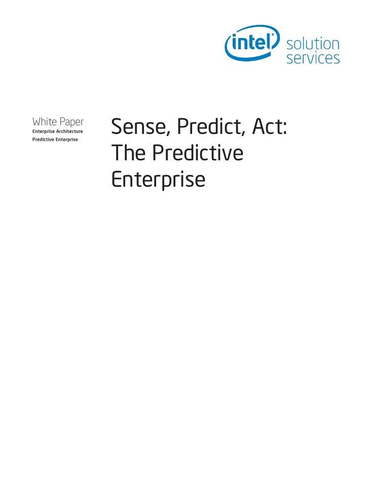 White Paper Enterprise Architecture Predictive Enterprise                           Sense, Predict, Act:                  ...
