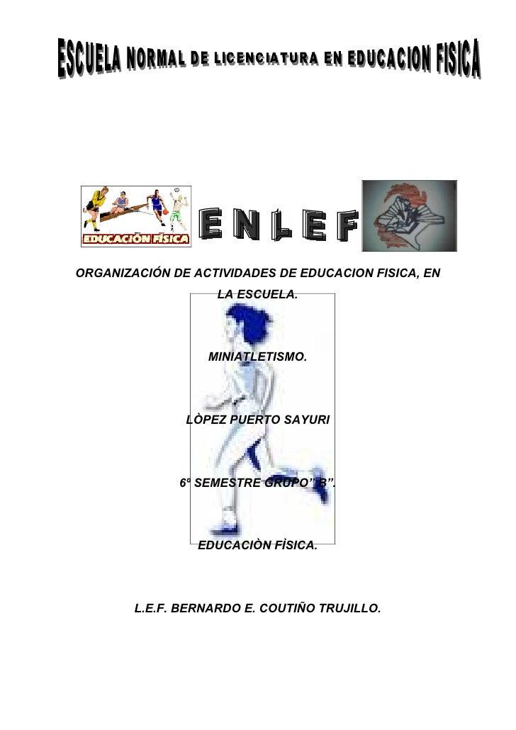 ORGANIZACIÓN DE ACTIVIDADES DE EDUCACION FISICA, EN                    LA ESCUELA.                  MINIATLETISMO.        ...