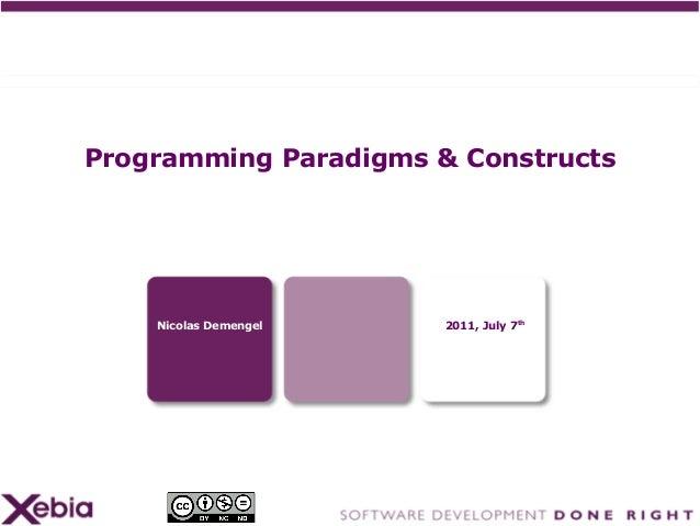 Programming Paradigms & Constructs    Nicolas Demengel                              2011, July 7th                   www.x...
