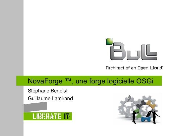NovaForge ™, une forge logicielle OSGiStéphane BenoistGuillaume Lamirand