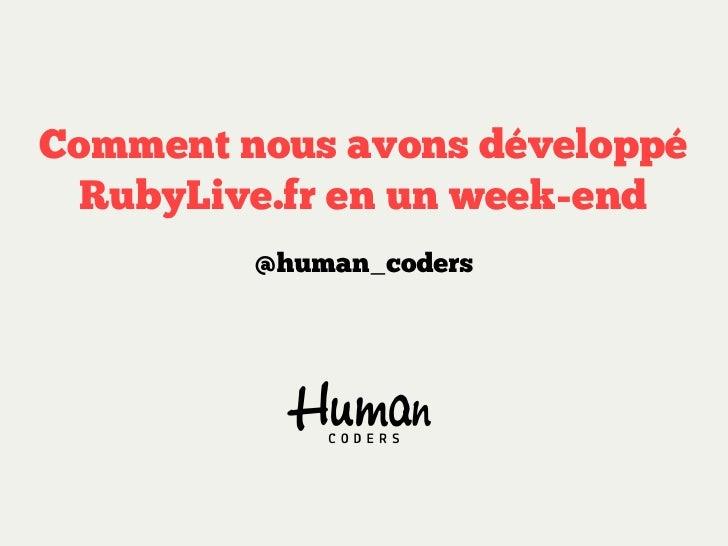 Comment nous avons développé RubyLive.fr en un week-end         @human_coders