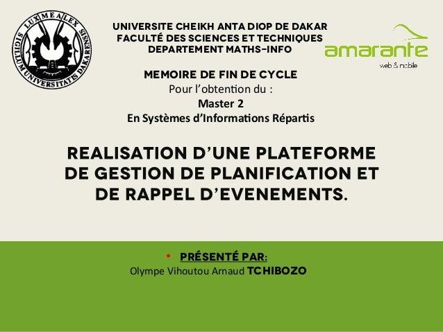 • Présenté par: UNIVERSITE CHEIKH ANTA DIOP DE DAKAR Faculté des sciences et techniques DEPARTEMENT MATHS-INFO MEMOIRE DE...