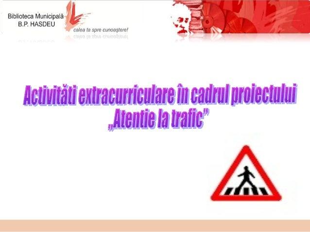 Formarea la copii a unor deprinderi de comportament responsabil în traficul rutier i în cazul situa iilorș ț excep ionale.ț