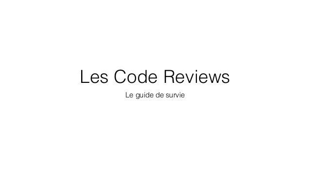 Les Code Reviews Le guide de survie