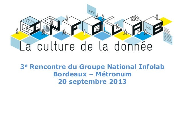 3e Rencontre du Groupe National Infolab Bordeaux – Métronum 20 septembre 2013