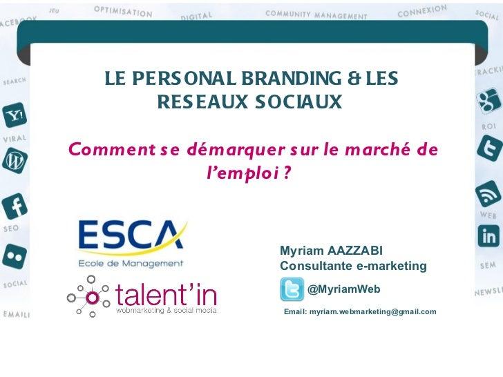 Réussir sa carrière grâce au Personal Branding via les réseaux sociaux : Comment se démarquer sur le marché de l'emploi ? ...