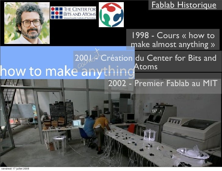 Fablab Historique                                             1998 - Cours « how to                                       ...