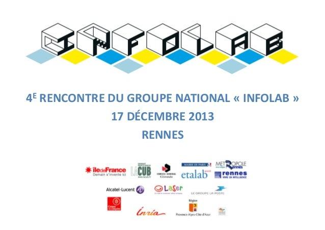 4E  RENCONTRE  DU  GROUPE  NATIONAL  «  INFOLAB  »     17  DÉCEMBRE  2013   RENNES