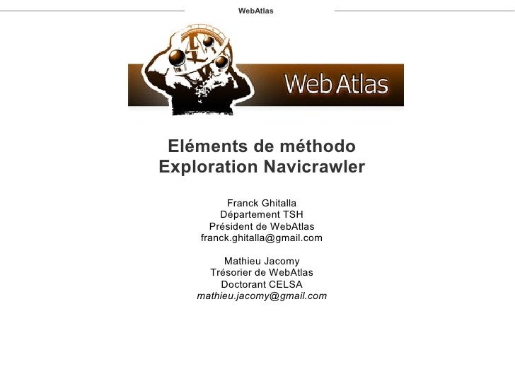 WebAtlas      Eléments de méthodo Exploration Navicrawler           Franck Ghitalla         Département TSH       Présiden...