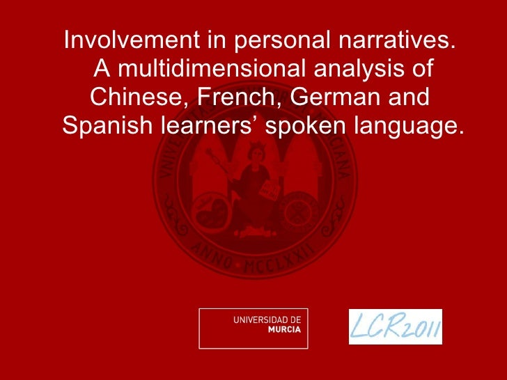 Involvement in personal narratives.  A multidimensional analysis of Chinese, French, German and  Spanish learners' spoken ...