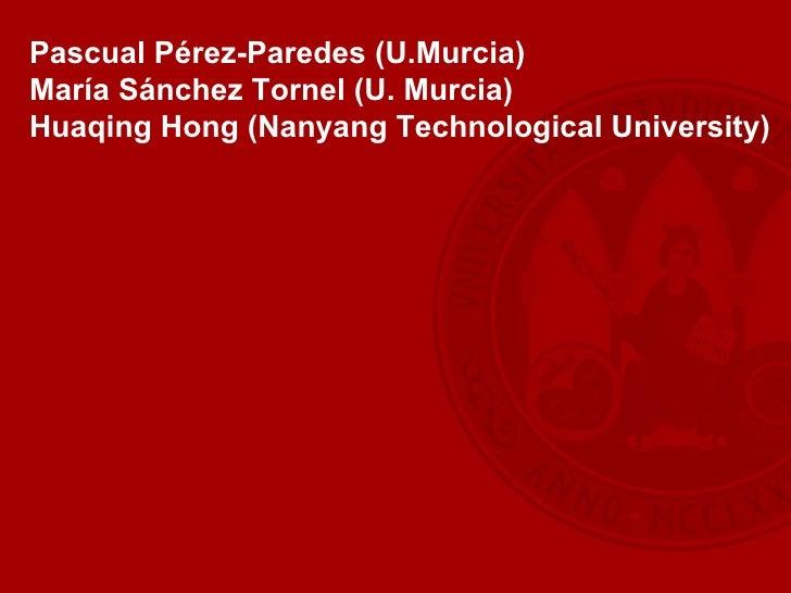 Pascual Pérez-Paredes (U.Murcia) María Sánchez Tornel (U. Murcia) Huaqing Hong (Nanyang Technological University)
