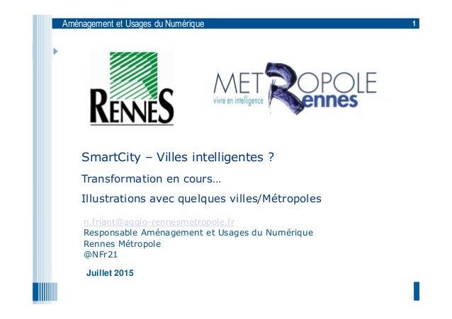 www.rennes-metropole.fr Aménagement et Usages du Numérique 1 1 n.friant@agglo-rennesmetropole.fr Responsable Aménagement e...