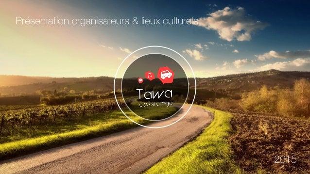 Présentation organisateurs & lieux culturels 2015