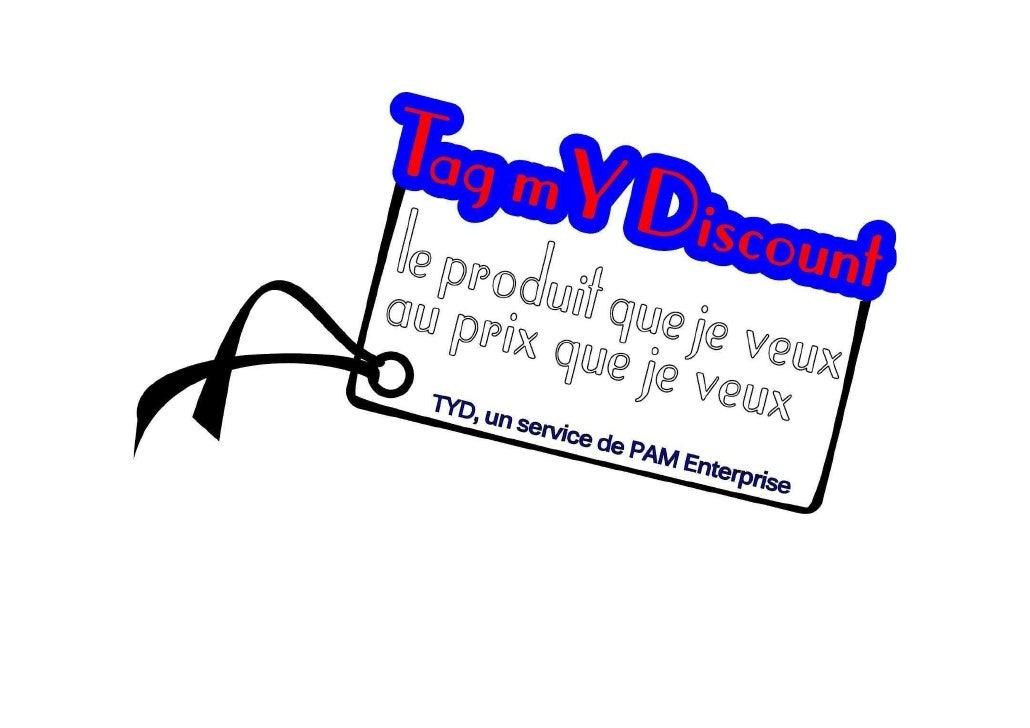 1. Présentation rapide        Avec TYD, les consommateurs indiquent ce quils veulent acheter et à quel prix.        Ils no...