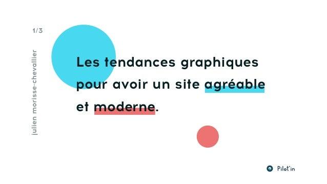 Les tendances graphiques pour avoir un site agréable et moderne.