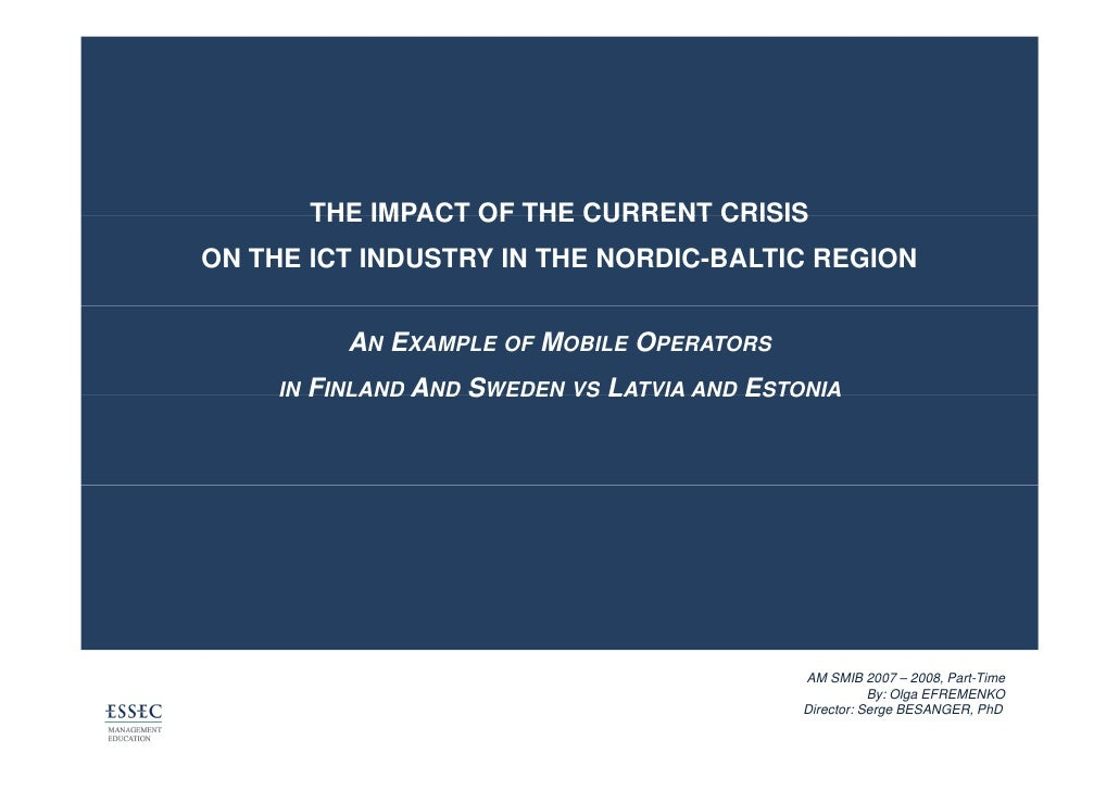 THE IMPACT OF THE CURRENT CRISIS ON THE ICT INDUSTRY IN THE NORDIC-BALTIC REGION                AN EXAMPLE OF MOBILE OPERA...