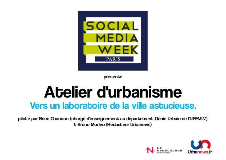 PARIS                                       présente            Atelier durbanisme     Vers un laboratoire de la ville ast...