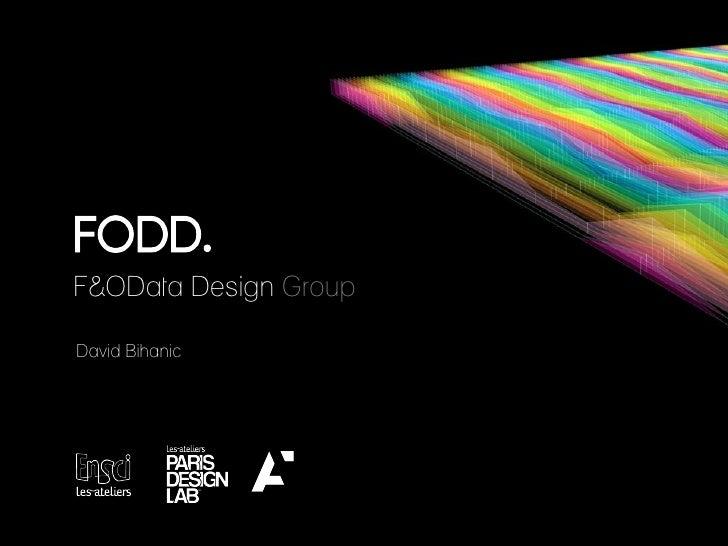 F&OData Design GroupDavid Bihanic