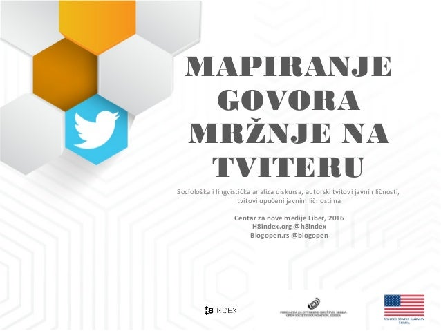 MAPIRANJE GOVORA MRŽNJE NA TVITERU Sociološka i lingvistička analiza diskursa, autorski tvitovi javnih ličnosti, tvitovi u...