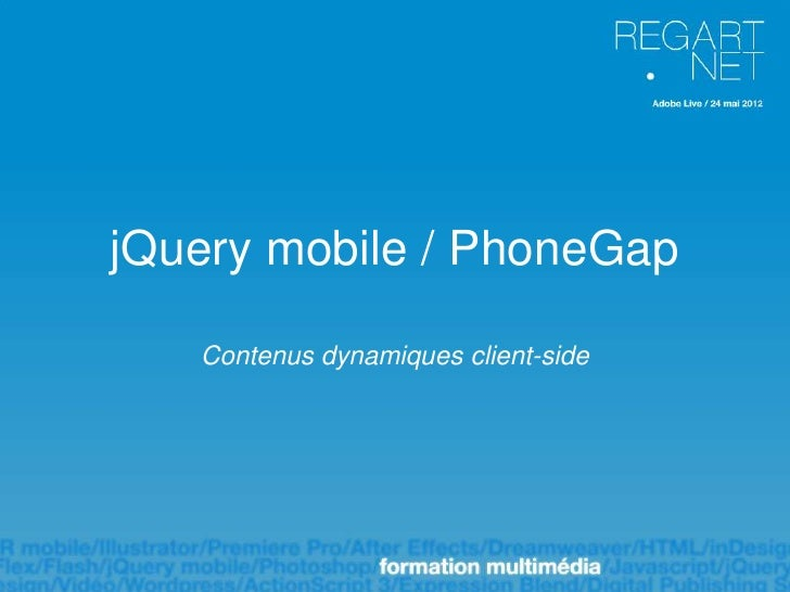 jQuery mobile / PhoneGap   Contenus dynamiques client-side