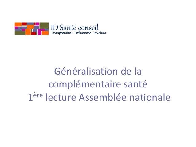 ID Santéinfluencer - évoluer      comprendre –                   conseil       Généralisation de la      complémentaire sa...